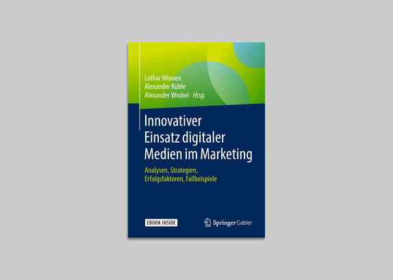 """Buch """"Innovativer Einsatz digitaler Medien im Marketing. Analysen, Strategien, Erfolgsfaktoren, Fallbeispiele"""" © 2019, Springer Gabler"""