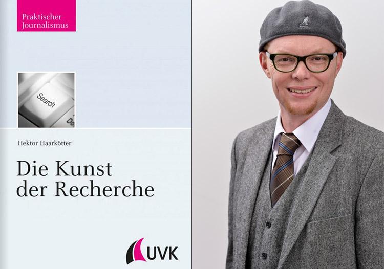 """Neuerscheinung im UVK Verlag: """"Die Kunst der Recherche"""" von Prof. Dr. Hektor Haarkötter, HMKW Köln.""""Die Kunst der Recherche"""" von Prof. Dr. Hektor Haarkötter"""